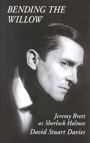 BENDING THE WILLOW: Jeremy Brett as Sherlock Holmes