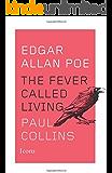 Edgar Allan Poe: The Fever Called Living (Icons)
