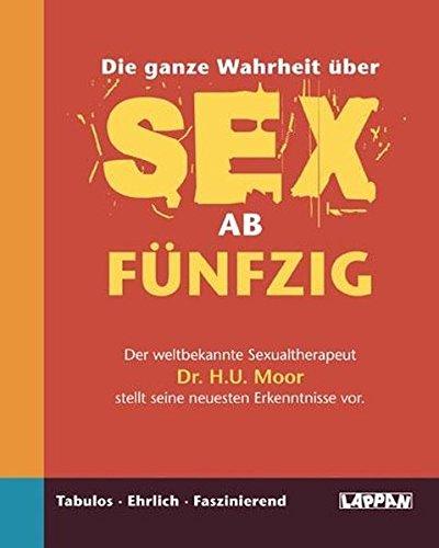 Die ganze Wahrheit über Sex ab fünfzig (Blankobuch)