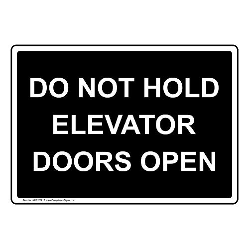 Do Not Hold Elevator Doors Open Sign, 10x7 in. Plastic for Elevator/Escalator by ComplianceSigns