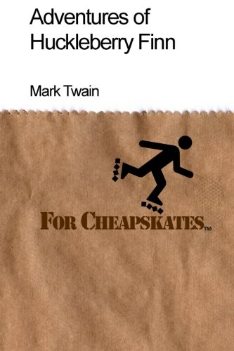 Read Online Adventures of Huckleberry Finn For Cheapskates: Classics on a budget ebook