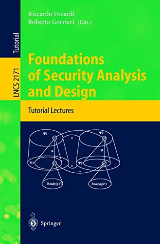 Foundations of Security Analysis and Design: Tutorial Lectures (Lecture Notes in Computer Science)