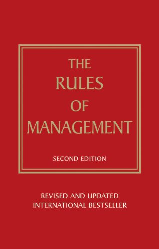 Rules of Management: A definitive code for managerial success (2nd Edition)