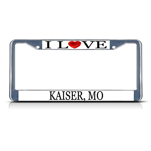Sign Destination Metal License Plate Frame Solid Insert I Love Heart Kaiser, Mo Car Auto Tag Holder - Chrome 2 Holes, Set of 2