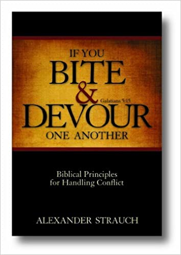 If You Bite & Devour One Another by Alexander Strauch [Lewis & Roth Publishers,2011] (Paperback) Reprint Edition