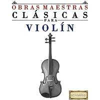 Obras Maestras Clásicas para Violín: Piezas fáciles