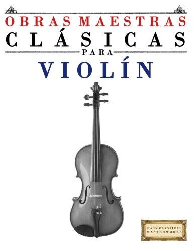 Libro : Obras Maestras Clasicas Para Violin: Piezas Facil...