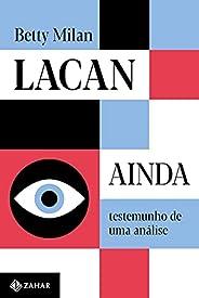 Lacan ainda: Testemunho de uma análise