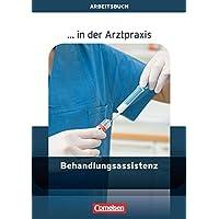 ... in der Arztpraxis - Aktuelle Ausgabe: Behandlungsassistenz in der Arztpraxis: Arbeitsbuch
