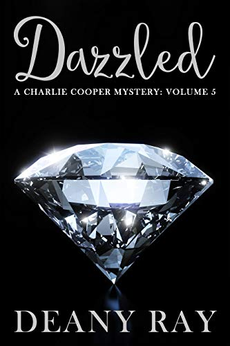 Dazzled (A Charlie Cooper Mystery, Volume 5) by [Ray, Deany]