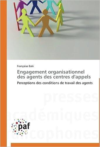 En ligne téléchargement gratuit Engagement organisationnel des agents des centres d'appels: Perceptions des conditions de travail des agents pdf, epub ebook