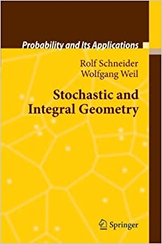Book Stochastic and Integral Geometry (Probability and Its Applications) by Rolf Schneider (2010-11-23)