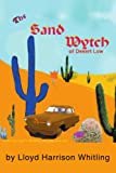 The Sand Wytch of Desert Low, Lloyd H. Whitling, 0595223915