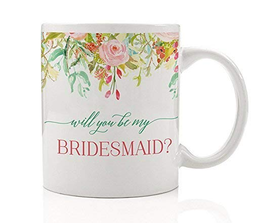 Pretty Floral Bride Proposal Coffee Mug Will You Be My Bridesmaid? Gift Idea Asking Sister Best Girlfriends Bridal Wedding Party Elegant Pink Mint Flowers 11oz Ceramic Tea Cup by Digibuddha DM0106