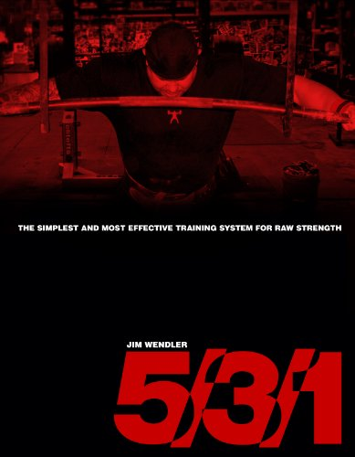 5/3/1: The Simplest and Most Effective Training System to Increase Raw Strength (Jim Wendler 5 3 1)