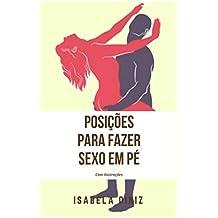 Posições para fazer sexo em pé: Com ilustrações (Portuguese Edition)