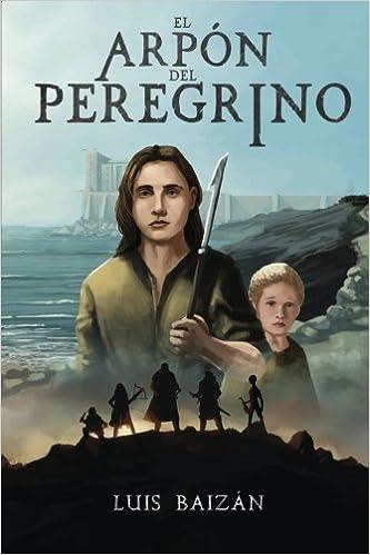 El arpón del peregrino: una novela juvenil de fantasía, misterio y ...