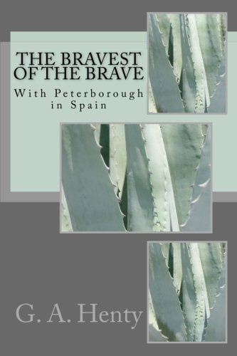 The Bravest of the Brave: With Peterborough in Spain