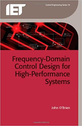 Frequency-Domain Control Design for High Performance Systems (Control Engineering) (Control, Robotics and Sensors)