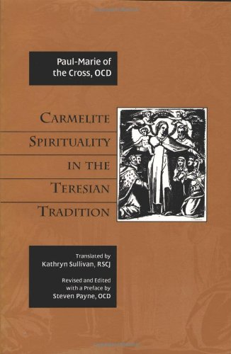 Carmelite Spirituality Teresian Tradition