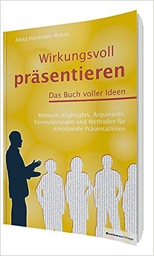 Wirkungsvoll Präsentieren Das Buch Voller Ideen Anita Hermann