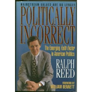 Politically Incorrect: The Emerging Faith Factor in American - Reed Ralph