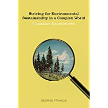 Striving for Environmental Sustainability in a Complex World: Canadian Experiences