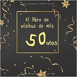 El libro de visitas de mis 50 años: ¡feliz cumpleaños ...
