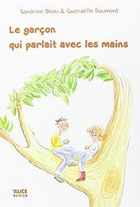 vignette de 'Le garçon qui parlait avec les mains (Sandrine Beau)'