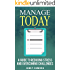 Manage Today: A Guide to Reducing Stress and Overcoming Challenges