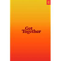 Get Together: How to build a community with your people (English Edition)