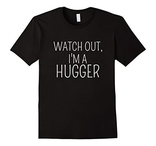 T-shirt Hugger Black (Mens Watch Out, I'm A Hugger T-Shirt - Look Out For Me XL Black)