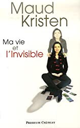 Ma vie et l'Invisible