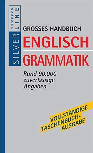 Compact Großes Handbuch Englisch Grammatik: Rund 90.000 zuverlässige Angaben (Compact SilverLine)