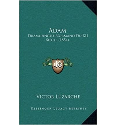 Adam: Drame Anglo-Normand Du XII Siecle (1854) (Hardback)(French) - Common