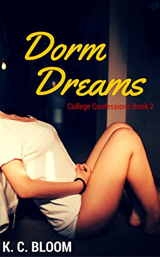 Dorm Dreams: College Confessions Book 2