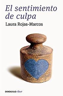 El sentimiento de culpa par Laura Rojas-Marcos