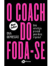 O coach do foda-se: Uma estratégia pra você parar de se importar!