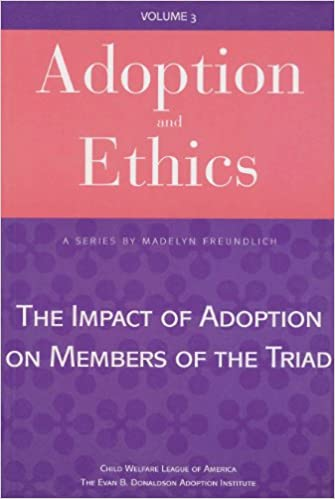 Adoption and Ethics: The Impact of Adoption on Members of