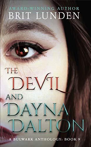 The Devil and Dayna Dalton: (Book 9) A Bulwark Anthology