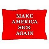 CafePress - Make America Sick Again - Standard Size Pillow Case, 20''x30'' Pillow Cover, Unique Pillow Slip