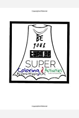 Be Your Type of Super: Coloring & Activity Book Paperback