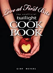 Love At First Bite, The Unofficial Twilight Cookbook (Bella's Sample Menu)