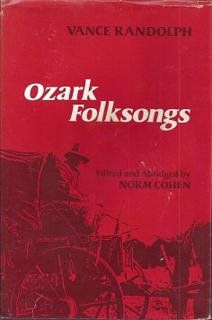 Ozark Folksongs (Music in American Life)