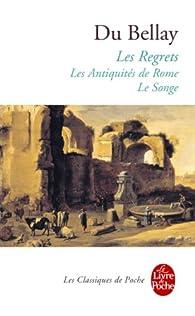 Les Regrets suivis des Antiquités de Rome et du Songe par Joachim Du Bellay