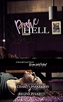 Pure Hell (Seventh Level Book 1) by [Parkerson, Charity, Puckett, Regina]