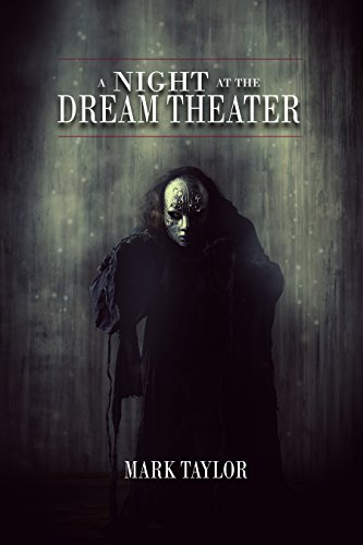 A Night at the Dream Theater by [Taylor, Mark]