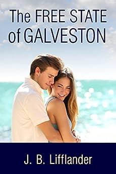 The Free State of Galveston by [J.B. Lifflander]