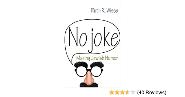 Amazon no joke making jewish humor library of jewish ideas amazon no joke making jewish humor library of jewish ideas ebook ruth r wisse kindle store fandeluxe Gallery