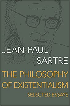 the philosophy of existentialism selected essays jean paul the philosophy of existentialism selected essays